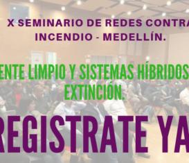 X Seminario de Redes Contra Incendio – Medellín.